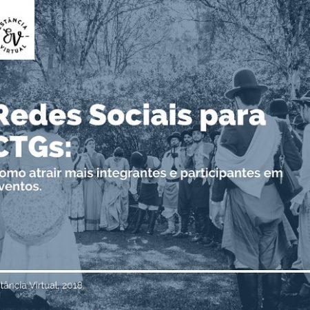 REDES SOCIAIS PARA CTGs: COMO ATRAIR MAIS INTEGRANTES E PARTICIPANTES